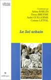 Corinne Leyval et Sabine Barles - Le sol urbain.