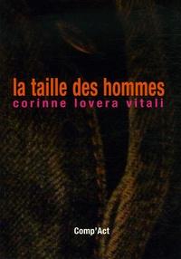 Corinne Lovera Vitali - La taille des hommes.