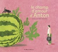 Corinne Lovera Vitali et Marion Duval - Le champ d'amour d'Anton.