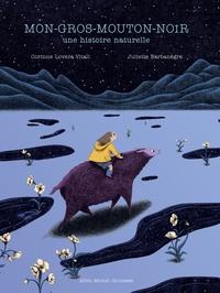 Corinne Lovera Vitali et Juliette Barbanègre - Mon-gros-mouton-noir - Une histoire naturelle.