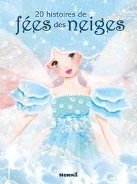 Corinne Machon et Jeanne Taboni Misérazzi - 20 histoires de fées des neiges.