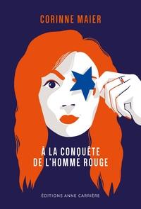 Corinne Maier - A la conquête de l'homme rouge.