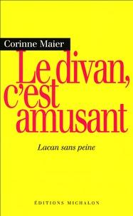 Corinne Maier - Le divan, c'est amusant - Lacan sans peine.