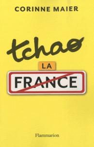 Corinne Maier - Tchao la France.