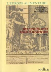 Corinne Marache et Philippe Meyzie - Des produits, entre déclin et renaissance (XVIe-XXIe siècles).