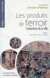 Corinne Marache et Philippe Meyzie - Les produits de terroir - L'empreinte de la ville.