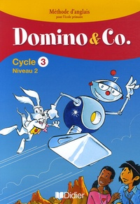 Corinne Marchois et Caroline Forshaw - Domino and Co Cycle 3 Niveau 2 - Fichier Eleve.