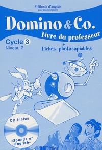 Corinne Marchois et Caroline Forshaw - Domino and Co Cycle 3 Niveau 2 - Livre du porfesseur, Fiches photocopiables. 1 CD audio
