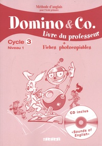 Corinne Marchois et Caroline Forshaw - Domino & Co Cycle 3 Niveau 1 - Livre du professeur + fiches photocopiables. 1 CD audio