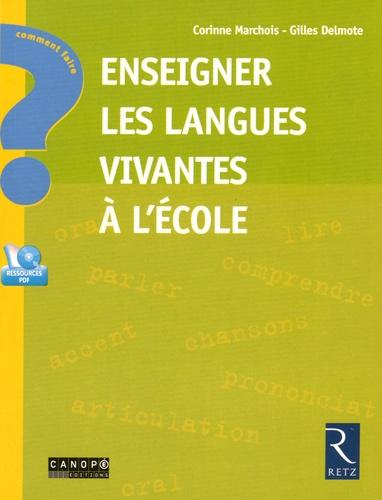 Corinne Marchois et Gilles Delmote - Enseigner les langues vivantes à l'école. 1 Cédérom