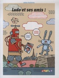 Corinne Marchois - Ludo et ses amis 1 - Cahier d'activités.