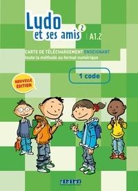 Corinne Marchois et Stephanie Kerkmann - Ludo et ses amis 2 niv.A1.2 (éd.2015) Livre numérique interactif  enseignant - Carte téléchargement.