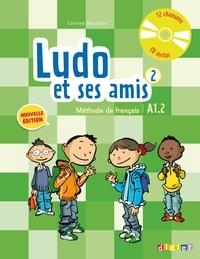 Corinne Marchois - Ludo et ses amis 2 - Méthode de français A1.2. 1 CD audio