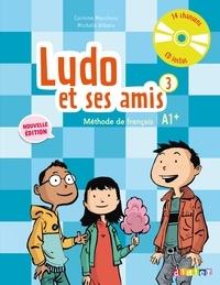 Corinne Marchois - Ludo et ses amis 3 - Méthode de français A1+. 1 CD audio