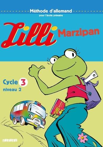 Corinne Marchois et Monique Vassilieff - Méthode d'allemand Cycle 3 Niveau 2 Lilli Marzipan.