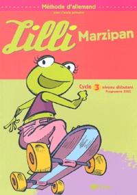 Corinne Marchois et Monique Vassilieff - Méthode d'allemand pour l'école primaire Cycle 3 Niveau débutant Lilli Marzipan.