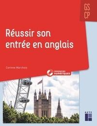 Corinne Marchois - Réussir son entrée en anglais GS CP.