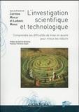 Corinne Marlot et Ludovic Morge - L'investigation scientifique et technologique - Comprendre les difficultés de mise en oeuvre pour mieux les réduire.