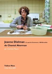 Corinne Maury - Jeanne Dielman, 23, quai du Commerce, 1080 Bruxelles de Chantal Akerman - L'ordre troublé du quotidien.