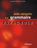 Corinne Mencé-Caster - Aide-mémoire de grammaire espagnole expliquée.