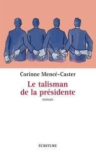 Corinne Mencé-Caster - Le talisman de la présidente.