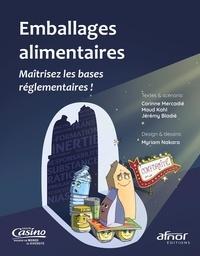 Corinne Mercadié et Jérémy Bladié - Emballages alimentaires - Maîtrisez les bases réglementaires !.