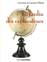 Corinne Mérer et Laurent Mérer - Le jardin des explorateurs - Graines de voyages autour du monde.