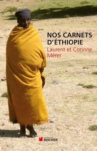 Corinne Mérer et Laurent Mérer - Nos carnets d'Ethiopie.