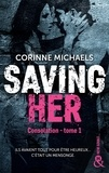 Corinne Michaels - Saving Her - Une romance New Adult.