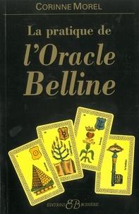 Corinne Morel - La pratique de l'oracle Belline.