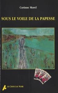 Corinne Morel - Sous le voile de la papesse.