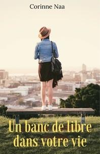 Corinne Naa - Un banc de libre dans votre vie.