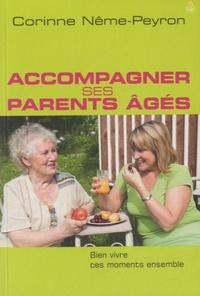 Corinne Nême-Peyron - Accompagner ses parents âgés.