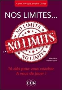Corinne Nimsgern et Sylvie Daurat - Nos limites... no limits - 16 clés pour vous coacher - A vous de jouer !.