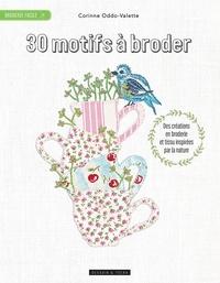 Corinne Oddo-Valette - 30 motifs à broder - Des créations en broderie et en appliqué inspirées par la nature.