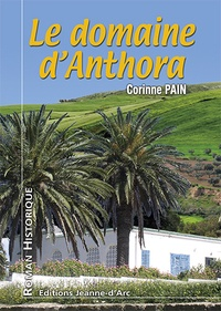 Corinne Pain - Le domaine d'Anthora.