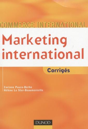 Corinne Pasco-Berho et Hélène Le Ster-Beaumevieille - Marketing international - Corrigés.