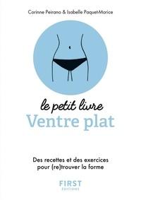 Corinne Peirano et Isabelle Paquet-Morice - Ventre plat - Des recettes et des exercices pour (re)trouver la forme.