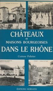 Corinne Pelletier et Gérard Tisserand - Châteaux et maisons bourgeoises dans le Rhône.
