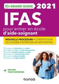 Corinne Pelletier et Charlotte Rousseau - Mon grand guide IFAS pour entrer en école d'aide-soignant - Epreuve orale 50 % cours, 50 % entraînement.