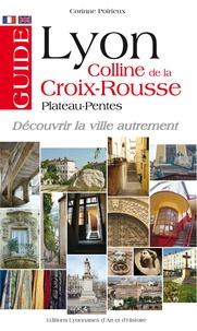 Corinne Poirieux - Guide de Lyon, colline de la Croix-Rousse - Plateau-Pentes.