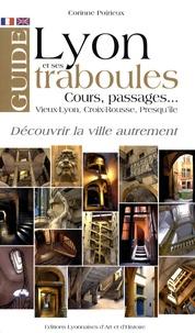 Corinne Poirieux - Guide de Lyon et de ses traboules - Editions bilingue français-anglais..