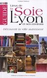 Corinne Poirieux - Guide des lieux de la soie à Lyon et ses environs.