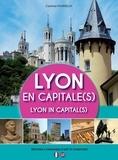 Corinne Poirieux - Lyon en capitale(s).