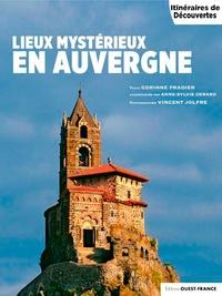 Corinne Pradier et Anne-Sylvie Debard - Lieux mysterieux en Auvergne.