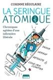 Corinne Régulaire et  Félé - La Seringue atomique - Chroniques agitées d'une infirmière libérale.