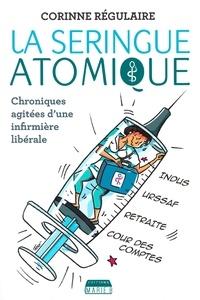 Corinne Régulaire - La seringue atomique.