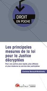 Corinne Renault-Brahinsky - La réforme de la justice décryptée - 18 fiches pour appréhender le contenu des nouvelles règles en droit civil, en procédure pénale et en droit administratif.