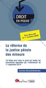 Corinne Renault-Brahinsky - La réforme de la justice pénale des mineurs - 18 fiches pour faire le point sur toutes les innovations apportées par l'ordonnance du 11 septembre 2019.