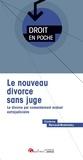 Corinne Renault-Brahinsky - Le nouveau divorce sans juge - Le divorce par consentement mutuel extrajudiciaire.
